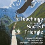 Teachings from the Sacred Triangle - 3
